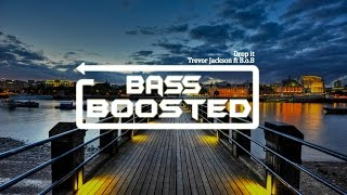 تحميل اغاني Trevor Jackson - Drop It Remix ft B.o.B [BASS BOOSTED][NCR] MP3
