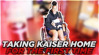TAKING KAISER HOME FOR THE FIRST TIME!!!