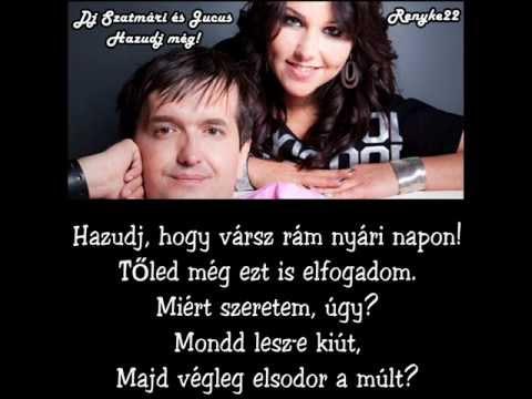 Dj Szatmári és Jucus - Hazudj még [dalszöveg] letöltés