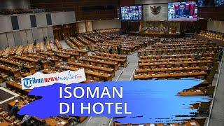 Fasilitas Baru Anggota DPR, Terpapar Virus Corona Isolasi Mandiri di Hotel & Biaya Ditanggung Negara