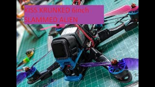 Groovin with the krunk | 6inch 6s kissed slammed alien | freestyle fpv