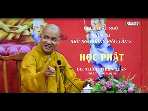 Khóa tu Tuổi Trẻ Hướng Phật lần 2: Học Phật - ĐĐ. Thích Thiện Xuân