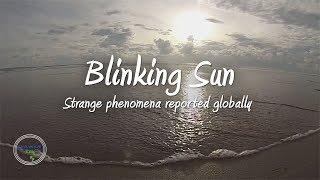 Blinking Sun | Strange Phenomena Being Reported Globally ✔️