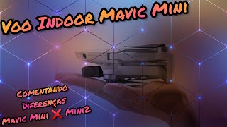 Voo Indoor e tempo de Voo Mavic Mini e Comentando melhorias do DJI Mini 2 vs Mavic Mini