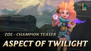 Zoe: The Aspect of Twilight - Champion Teaser