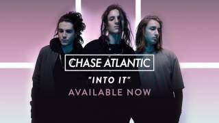 """Chase Atlantic   """"Into It"""" (Official Audio)"""
