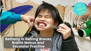 SixBlindKids - Bethany Is Getting Braces, Braille Menus And Escalator Practice