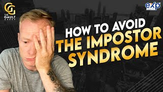 How to Avoid the Impostor Syndrome (6 TIPS for REALTORS!)