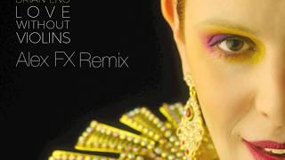 The Gift feat. Brian Eno - Love Without Violins (Alex Fx Extended Remix)