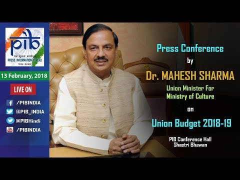 Press Conference by Union Minister Dr. Mahesh Sharma on Budget 2018-19