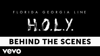 Florida Georgia Line - H.O.L.Y. (Behind The Scenes)