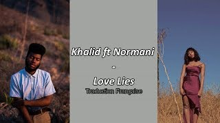 Khalid Ft Normani   Love Lies (Traduction Française)