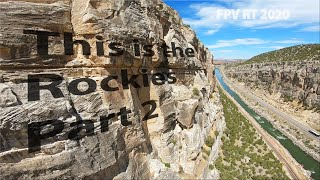 This is the Rockies, Part 2   FPV Cruising