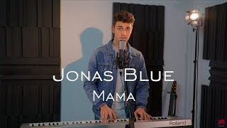 "Jonas Blue ""Mama"" cover by Julien Quillet"