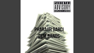 Pharaoh Darci - Dem Bands [Prod. by MorShabazz]