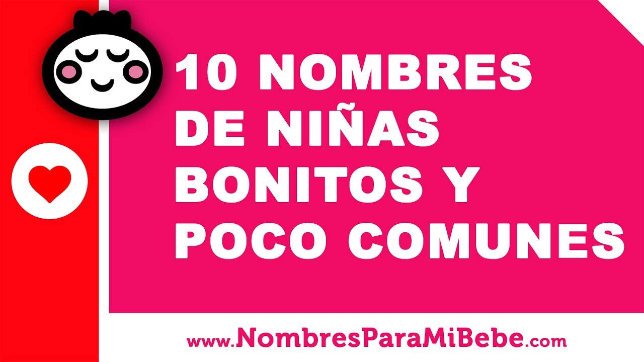 10 nombres de niñas bonitos y poco comunes - los mejores nombres de bebé - www.nombresparamibebe.com