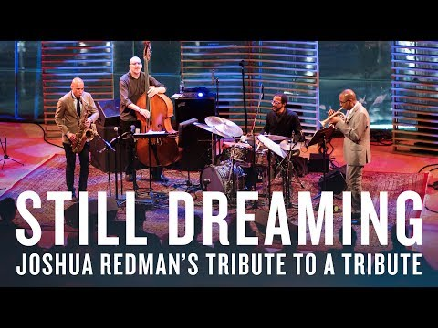 Still Dreaming: A Tribute to Old and New Dreams | JAZZ NIGHT IN AMERICA online metal music video by JOSHUA REDMAN