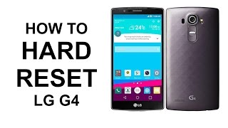 How To Hard Reset LG G4 - Factory Reset
