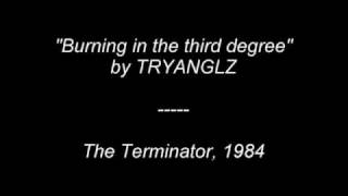 [Terminator Soundtrack] Burning in the third degree - Tryanglz