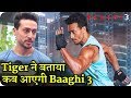 Tiger Shroff's Big Disclosure on Baaghi 3 Will be The Release Date of The Film