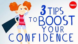 3 tips to boost your confidence – TED-Ed