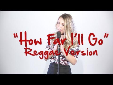How Far I'll Go - Alessia Cara (Reggae Version by Mariel)