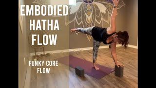 Embodied Hatha ~ Funky Core Flow (Sept 26)