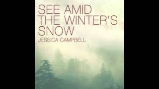"""See Amid The Winter's Snow"" recorded by Jessica Campbell"