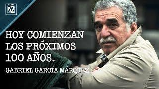 Hoy Comienzan Los Próximos 100 Años. Gabriel García Márquez