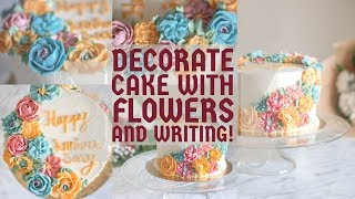 How to make Flowers and Write on a Cake | Buttercream Roses & more | Cake decoration part : 4| Ep 59