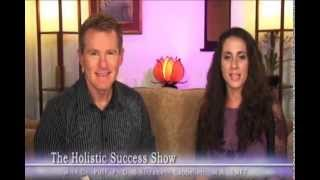 The Holistic Success Show: Episode 62