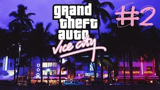 Grand Theft Auto: Vice City ПРОХОЖДЕНИЕ #2