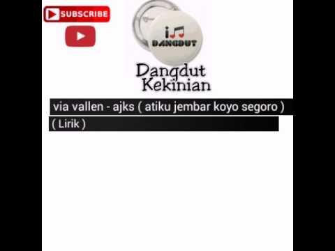 , title : 'via vallen - ajks ( ati ku jembar koyo segoro ) ( Lirik)'