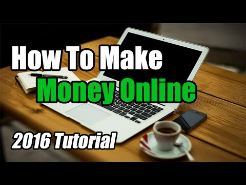 How To Make Money Online Fast – Tutorial 2016