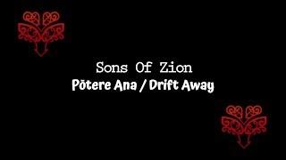 Pōtere Ana  Drift Away   Sons Of Zion   With Lyrics