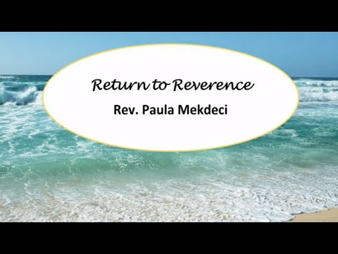 """Return to Reverence"" – Rev. Paula Mekdeci – July 12, 2020"