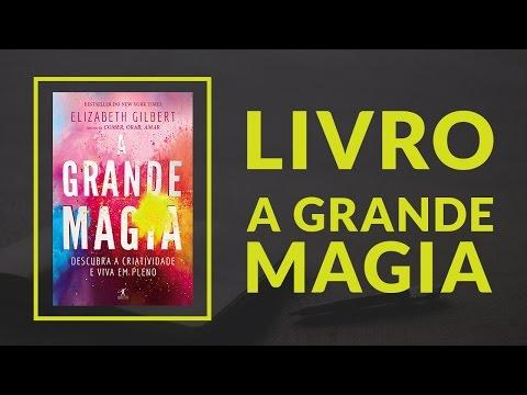 Livros & Nego?cios | Livro A Grande Magia - Elizabeth Gilbert #20