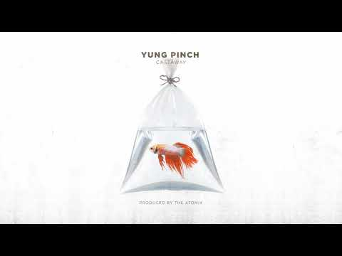 Yung Pinch - Castaway (Prod. The Atomix)