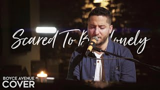 Gambar cover Scared To Be Lonely - Martin Garrix & Dua Lipa  (Boyce Avenue acoustic cover) on Spotify & Apple