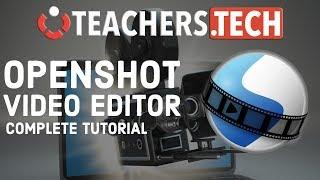 OpenShot Video Editor Tutorial