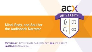 ACX U Presents: Mind, Body, and Soul for the Audiobook Narrator