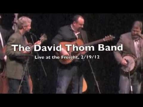 California's Burning - David Thom Band Live at the Freight & Salvage
