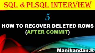 SQL and PlSQL INTERVIEW 5-HOW TO GET BACK DELETED ROWS AFTER COMMIT