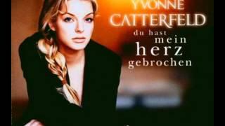 Yvonne Catterfeld   Du hast mein herz gebrochen