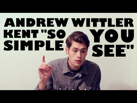 Andrew Kent Wittler - So Simple You See
