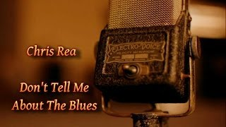 Chris Rea - Don't Tell Me About The Blues (The Hofner Bluenotes)