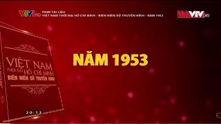 phim-tai-lieu-viet-nam-thoi-dai-ho-chi-minh-bien-nien-su-truyen-hinh-nam-1953