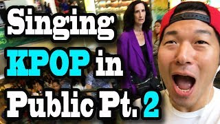 SINGING KPOP IN PUBLIC!! (Part 2: A Real Problem)