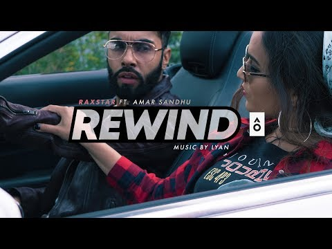 Raxstar ft Amar Sandhu - Rewind (Official Video) Prod. Lyan