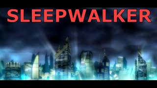 SLEEPWALKER AMV